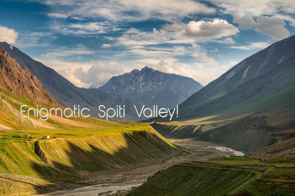 Enigmatic Spiti Valley!