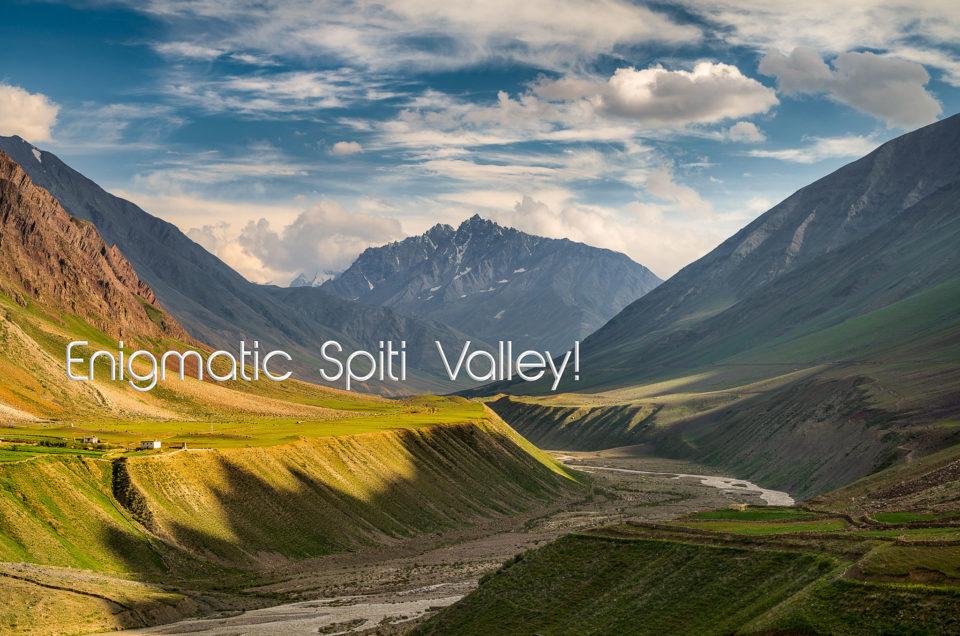 Enigmatic Spiti Valley!
